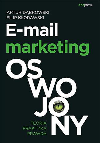 Okładka książki/ebooka E-mail marketing oswojony. Teoria, praktyka, prawda