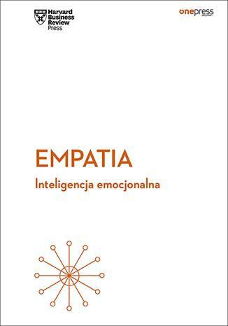 Okładka książki Empatia. Inteligencja emocjonalna. Harvard Business Review