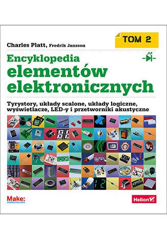 Okładka książki/ebooka Encyklopedia elementów elektronicznych. Tom 2. Tyrystory, układy scalone, układy logiczne, wyświetlacze, LED-y i przetworniki akustyczne
