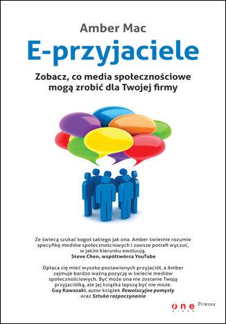 Okładka książki E-przyjaciele. Zobacz, co media społecznościowe mogą zrobić dla Twojej firmy