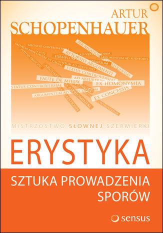 Okładka książki Erystyka. Sztuka prowadzenia sporów