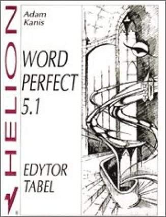 Okładka książki WordPerfect 5.1. Edytor tabel