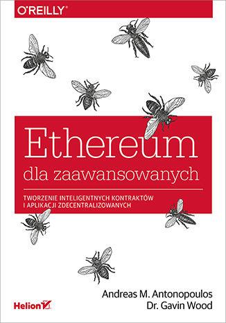 Okładka książki/ebooka Ethereum dla zaawansowanych. Tworzenie inteligentnych kontraktów i aplikacji zdecentralizowanych
