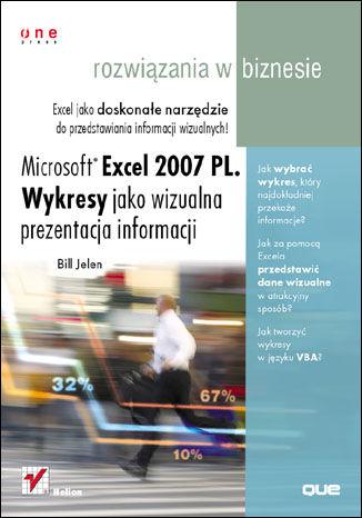 Okładka książki/ebooka Microsoft Excel 2007 PL. Wykresy jako wizualna prezentacja informacji. Rozwiązania w biznesie