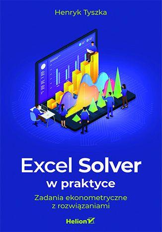 Okładka książki Excel Solver w praktyce. Zadania ekonometryczne z rozwiązaniami