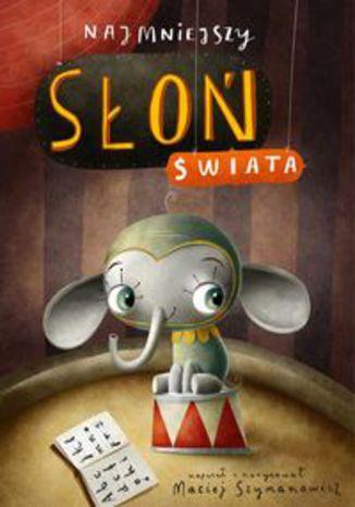 Okładka książki Najmniejszy słoń świata