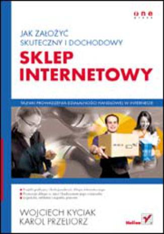 Okładka książki/ebooka Jak założyć skuteczny i dochodowy sklep internetowy
