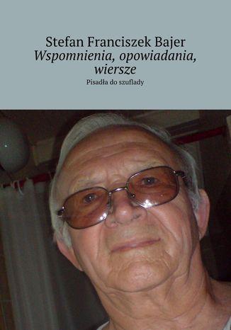 Okładka książki/ebooka Wspomnienia, opowiadania, wiersze