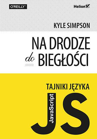 Okładka książki/ebooka Tajniki języka JavaScript. Na drodze do biegłości