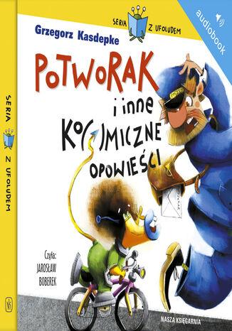 Okładka książki/ebooka Potworak i inne ko(s)miczne opowieści