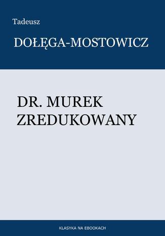 Okładka książki/ebooka Dr. Murek zredukowany