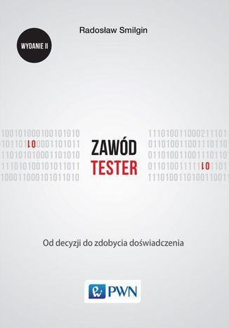 Okładka książki/ebooka Zawód tester. Od decyzji do zdobycia doświadczenia. Wydanie II