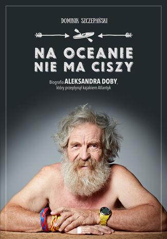 Okładka książki/ebooka Na oceanie nie ma ciszy