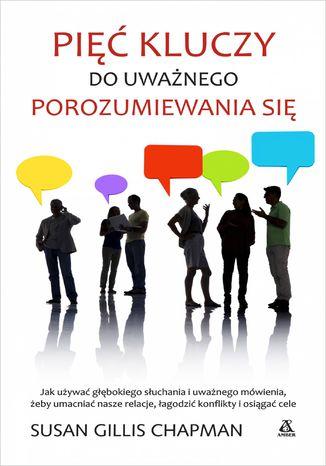 Okładka książki/ebooka Pięć kluczy do uważnego porozumiewania się