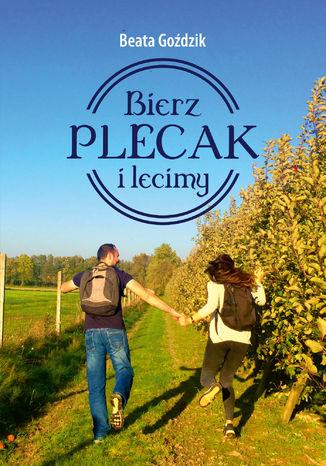 Okładka książki/ebooka Bierz plecak i lecimy