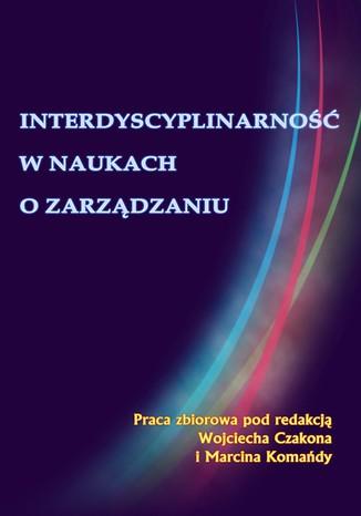 Okładka książki/ebooka Interdyscyplinarność w naukach o zarządzaniu