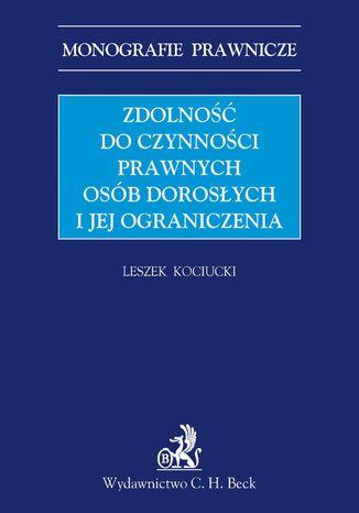 Okładka książki/ebooka Zdolność do czynności prawnych osób dorosłych i jej ograniczenia