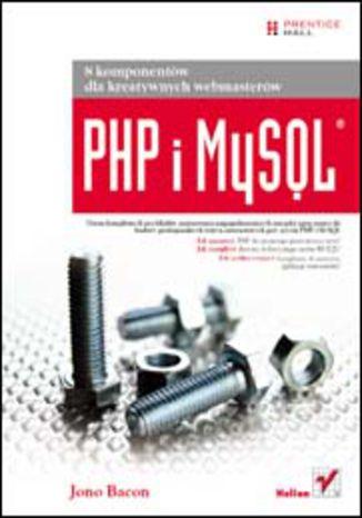 Okładka książki/ebooka PHP i MySQL. 8 komponentów dla kreatywnych webmasterów