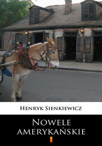 Okładka książki/ebooka Nowele amerykańskie