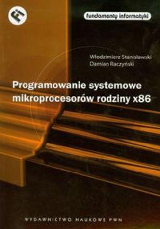 Okładka książki Programowanie systemowe mikroprocesorów rodziny x86 + płyta CD