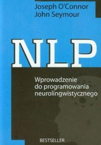 Okładka książki/ebooka NLP Wprowadzenie do programowania neurolingwistycznego