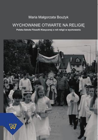 Okładka książki/ebooka Wychowanie otwarte na religię