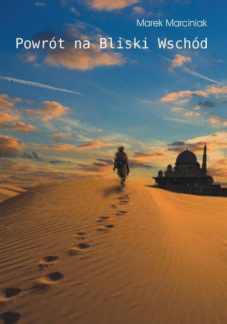 Okładka książki/ebooka Powrót na Bliski Wschód