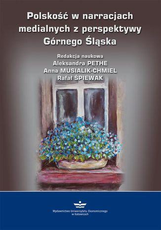 Okładka książki/ebooka Polskość w narracjach medialnych z perspektywy Górnego Śląska