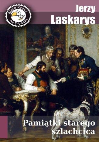 Okładka książki/ebooka Pamiątki starego szlachcica