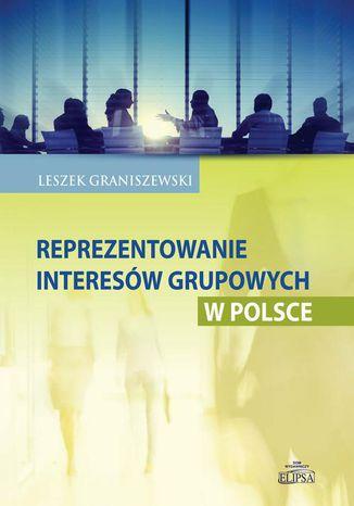 Okładka książki/ebooka Reprezentowanie interesów grupowych w Polsce