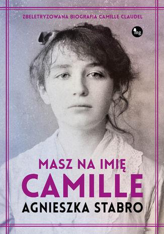 Okładka książki/ebooka Masz na imię Camille