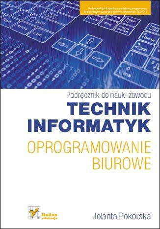 Okładka książki/ebooka Oprogramowanie biurowe. Podręcznik do nauki zawodu technik informatyk