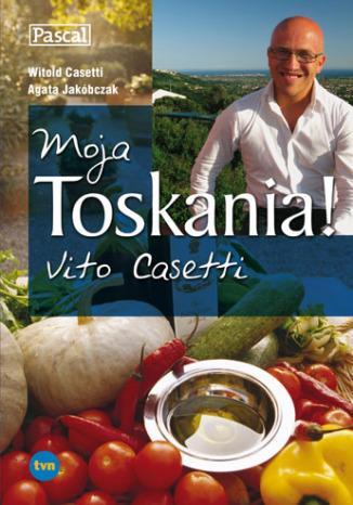 Okładka książki/ebooka Moja Toskania! Vito Casetti