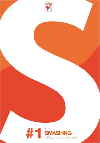 Okładka książki/ebooka The Smashing Book #1. Edycja polska