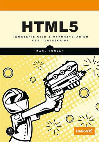 Okładka książki/ebooka HTML5. Tworzenie gier z wykorzystaniem CSS i JavaScript