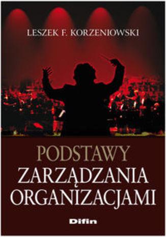 Okładka książki/ebooka Podstawy zarządzania organizacjami