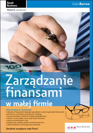 Okładka książki/ebooka Zarządzanie finansami w małej firmie. Wydanie II zaktualizowane