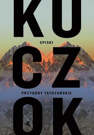 Okładka książki/ebooka Spiski. Przygody tatrzańskie