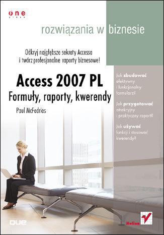 Okładka książki/ebooka Access 2007 PL. Formuły, raporty, kwerendy. Rozwiązania w biznesie