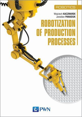Okładka książki/ebooka Robotization of production processes