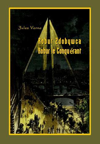 Okładka książki/ebooka Robur Zdobywca. Robur le Conquérant