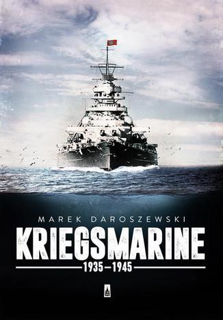 Okładka książki/ebooka Kriegsmarine 1935-1945