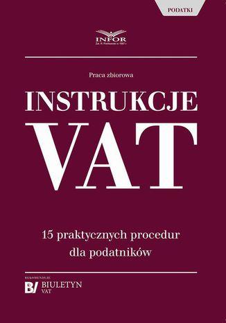 Okładka książki/ebooka Instrukcje VAT. 15 praktycznych procedur dla podatników