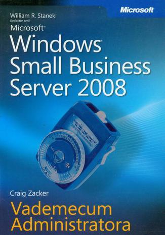 Okładka książki/ebooka Microsoft Windows Small Business Server 2008 Vademecum Administratora