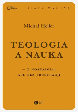 Okładka książki/ebooka Teologia a nauka - z nostalgią ale bez frustracji