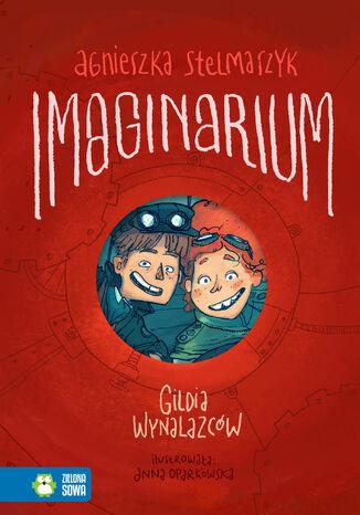 Okładka książki/ebooka Imaginarium. Tom 1. Gildia Wynalazców