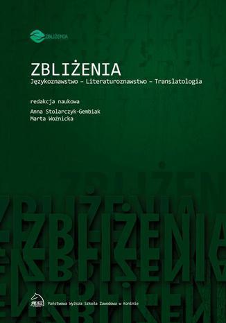 Okładka książki/ebooka Zbliżenia. Językoznawstwo, literaturoznawstwo, translatologia