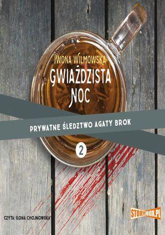 Okładka książki/ebooka Prywatne śledztwo Agaty Brok Tom 2 Gwiaździsta noc