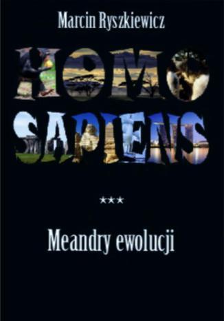 Okładka książki/ebooka Homo sapiens. Meandry ewolucji