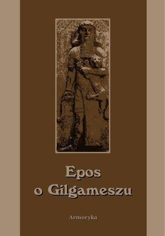 Okładka książki/ebooka Epos o Gilgameszu